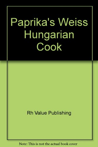 9780517406472: Paprika's Weiss Hungarian Cook