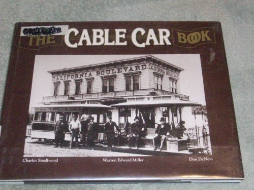 The Cable Car Book (9780517408780) by Charles Smallwood; Warren Edward Miller; Don DeNevi
