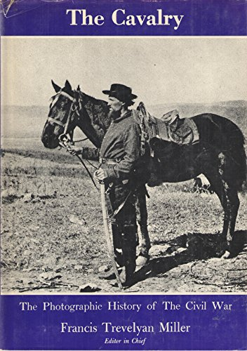 Photographic History of the Civil War: Cavalry: Rodenbough, T. F.