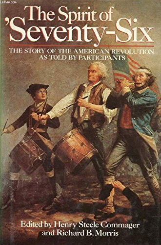 9780517412480: The Spirit of 'Seventy-Six: The Story of the American Revolution as told by Participants