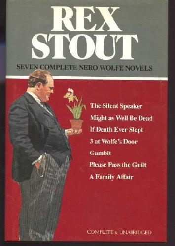 Seven Complete Nero Wolfe Novels (The Silent: Rex Stout