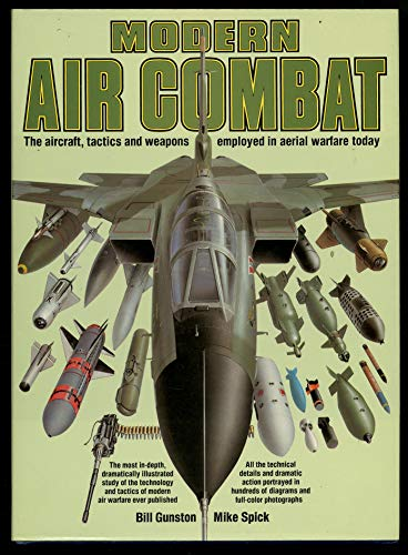 9780517412657: Modern Air Combat: The Aircraft, Tactics and Weapons Employed in Aerial Warfare Today