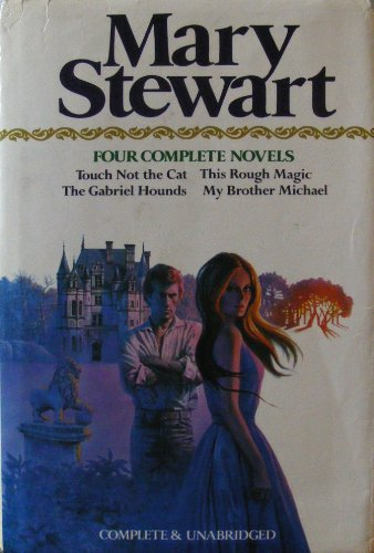 9780517412961: Mary Stewart: Four Complete Novels (Touch Not the Cat, This Rough Magic, The Gabriel Hounds & My Brother Michael)