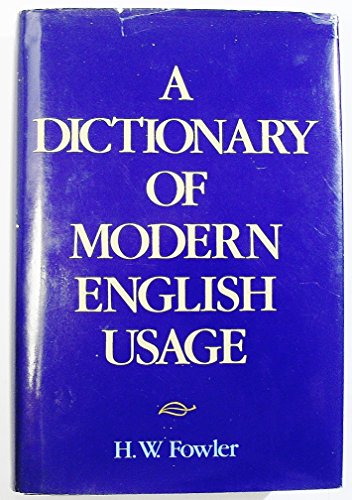 Dictionary Of Modern English Usage: Fowler, H.W.