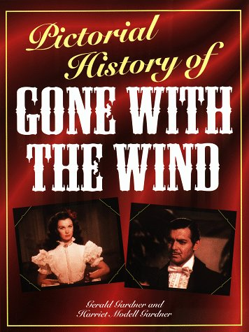 Pictorial History of Gone with the Wind (0517413701) by Gerald Gardner