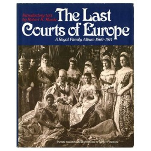 9780517414729: Last Courts of Europe: Royal Family Album, 1860-1914