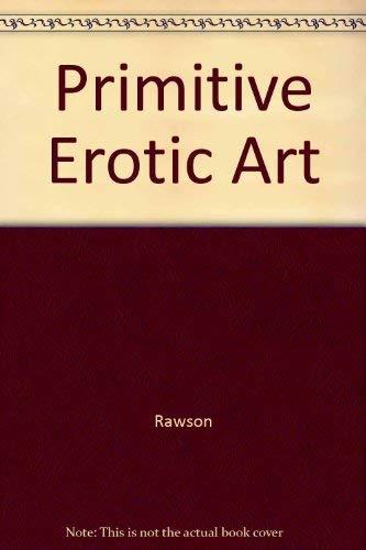 Primitive Erotic Art (0517417979) by Rawson