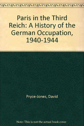 9780517418086: Paris in the Third Reich: A History of the German Occupation, 1940-1944