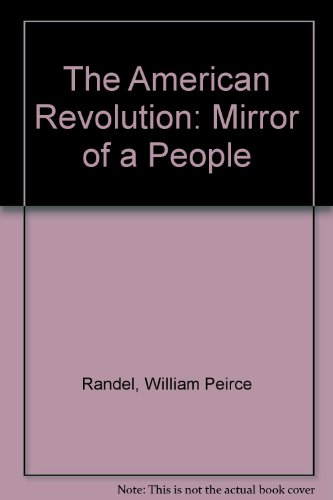 9780517419984: The American Revolution: Mirror of a People