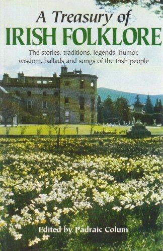 A Treasury of Irish Folklore: The Stories,: Colum, Padraic
