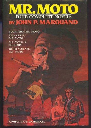 Mr Moto: 4 Complete Novels: Marquand, John P.