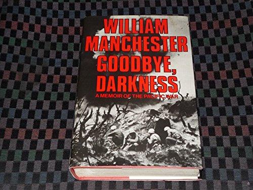 Goodbye Darkness: William Manchester