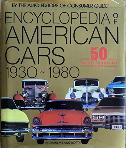 Cars For Consumer Guide: Encyclopedia Of American Cars 1930 1980 By Consumer Guide