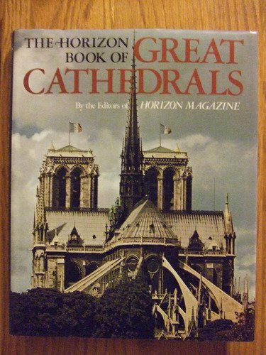 9780517425855: Horizon Book Of Great Cathedrals