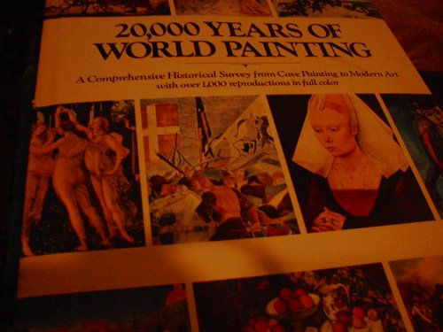 20,000 Years of World Painting: Jaffe, Hans Ludwig C.