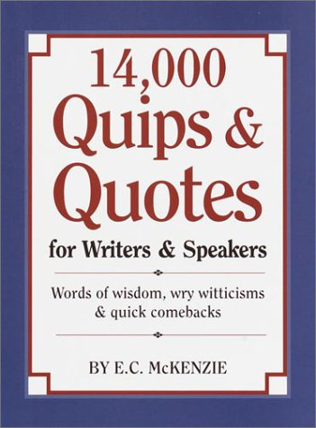 14,000 Quips & Quotes for Writers & Speakers: McKenzie , E. C.