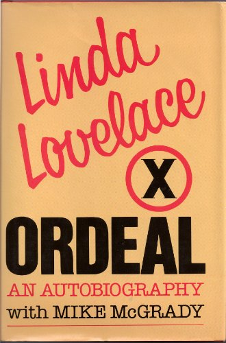 Ordeal: An Autobiography by Linda Lovelace: Mike McGrady; Linda
