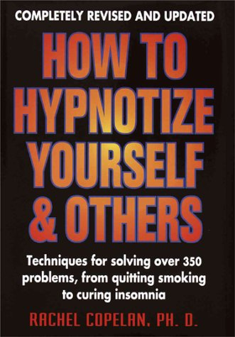 How to Hypnotize Yourself and Others