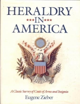 Heraldry in America: A Classic Survey of Coats of Arms and Insignia