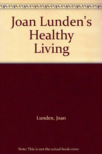 Joan Lunden's Healthy Living (0517432609) by Lunden, Joan