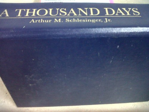 a review of a thousand days by arthur m schlesinger jr Arthur m schlesinger, jr, author of thirteen days: a memoir of the cuban missile crisis, on librarything librarything is a cataloging and social networking site for booklovers home groups talk zeitgeist.