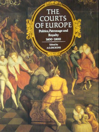 9780517435755: The Courts Of Europe: Politics, Patronage and Royalty, 1400-1800