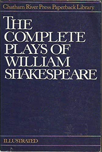 9780517436233: The Complete Plays of William Shakespeare and Selected Verse from the Plays (Chatham River Press Paperback Library)