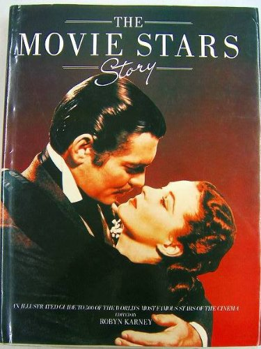 The Movie Stars Story: EASTWOOD, CLINT; GRANT, CARY (SUBJECTS); Karney, Robyn (AUTHOR)