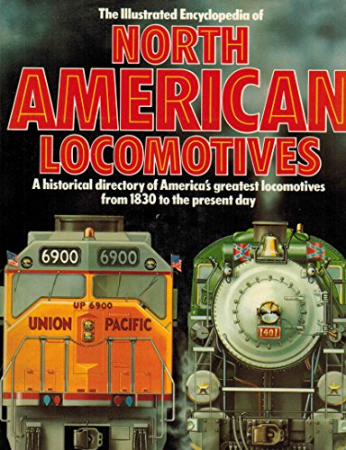 The Illustrated Encyclopedia Of North American Locomotives (0517441160) by Brian Hollingsworth