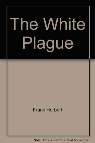 9780517445150: The White Plague