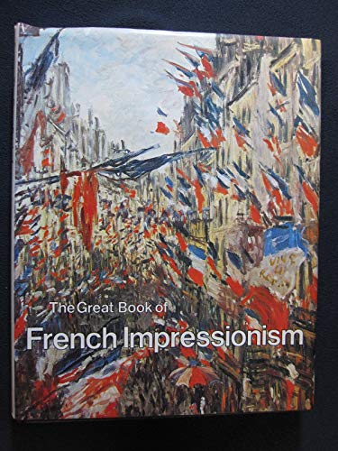 9780517445464: The Great Book of French Impressionism