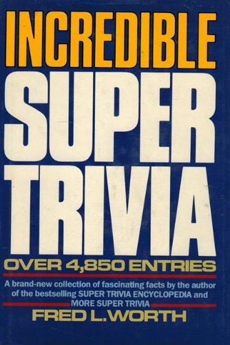 9780517445495: Incredible Super Trivia