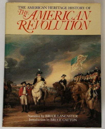 American Heritage History Of American Revolution: Lancaster, Bruce
