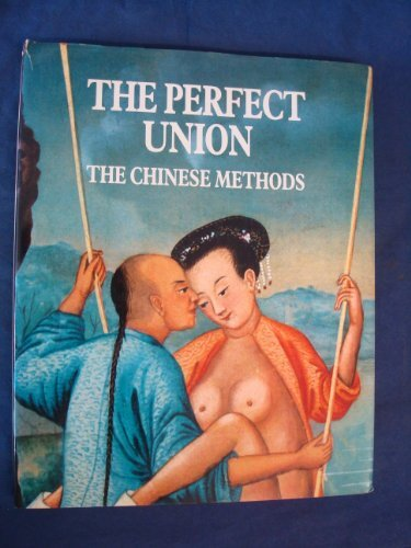 9780517448052: Perfect Union: The Chinese Methods