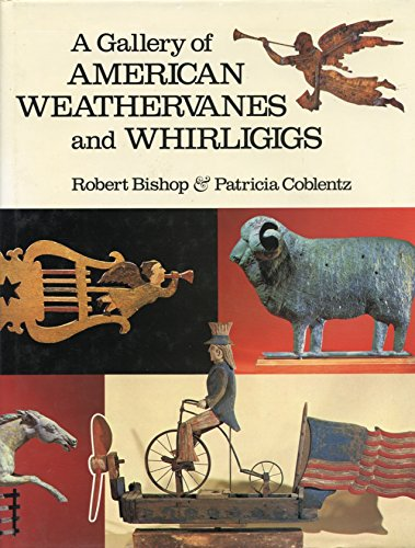 9780517448977: A Gallery Of American Weathervanes and Whirligigs