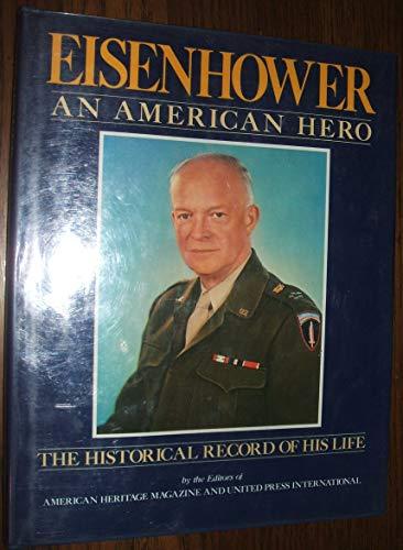Eisenhower: An American Hero: American Heritage Magazine