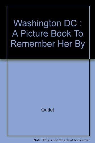 9780517451526: Washington DC : A Picture Book To Remember Her By