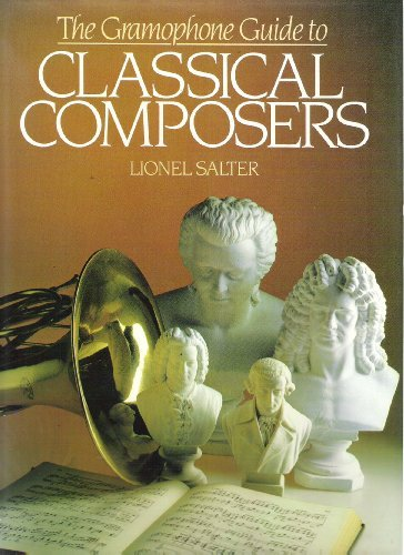 THE GRAMAPHONE GUIDE TO CLASSICAL COMPOSERS