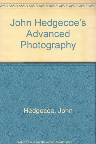 9780517454695: John Hedgecoe's Advanced Photography