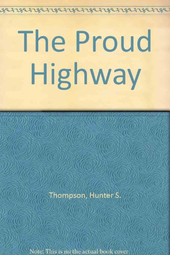 9780517455036: The Proud Highway [Hardcover] by Thompson, Hunter S.