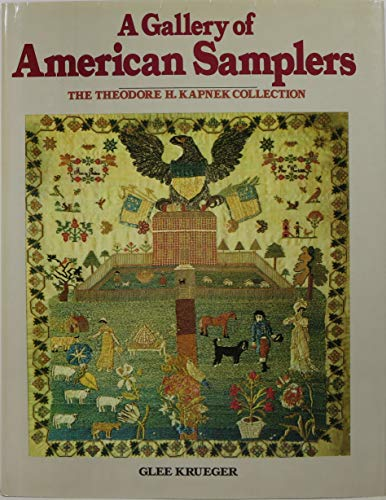 9780517455920: A Gallery Of American Samplers: The Theodore H. Kapnek Collection