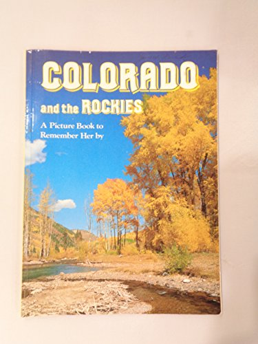 9780517458242: Colorado and the Rockies: A Picture Book to Remeber Her by
