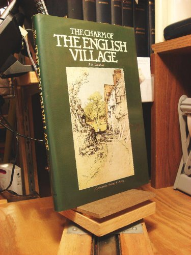The Charm Of The English Village: P.H. Ditchfield