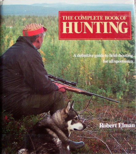 9780517463499: The Complete Book Of Hunting