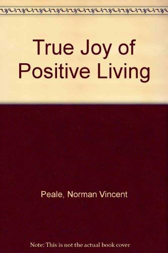 9780517463550: True Joy of Positive Living