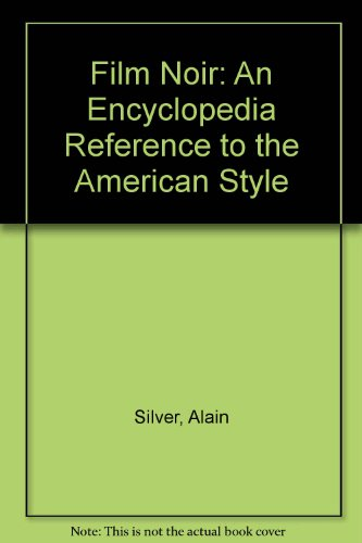 9780517464670: Film Noir: An Encyclopedia Reference to the American Style