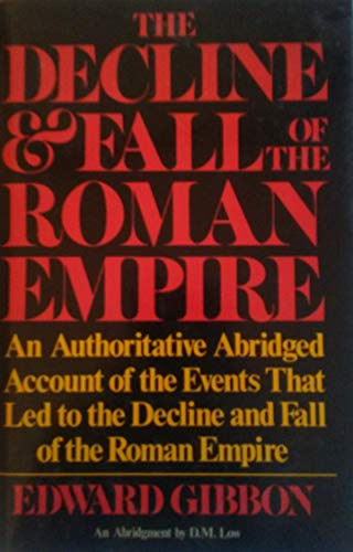 The Decline and Fall of the Roman: Edward Gibbon; D.