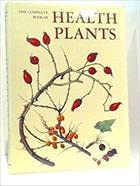 THE COMPLETE BOOK OF HEALTH PLANTS: Atlas: Bianchini, Francesco &
