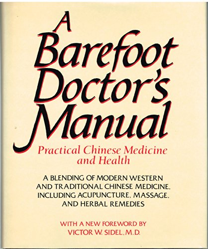 a Barefoot Doctor's Manual - practical Chinese medicine and health; a blending of modern Western ...