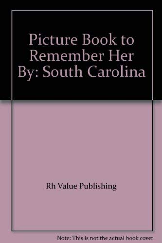 9780517477984: Picture Book to Remember Her By: South Carolina